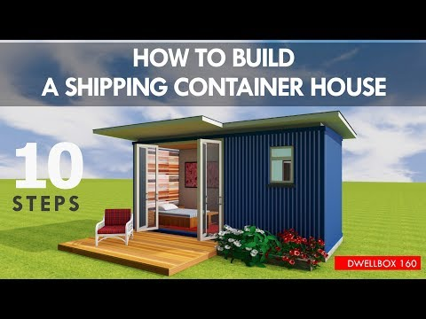 HOW TO BUILD a Shipping CONTAINER HOUSE Step by Step as a DIY PROJECT | DWELLBOX 160.