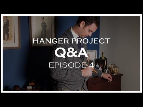 Hanger Project Q&A - Episode 4