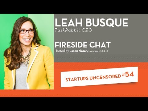 Fireside Chat with TaskRabbit CEO, Leah Busque - Startups Uncensored #54
