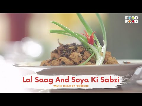 Lal Saag And Soya Ki Sabzi | Winter Treats | Chef Harpal Singh Sokhi | FoodFood