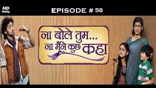 Na Bole Tum Na Maine Kuch Kaha-Season1-28th March 2012- ना बोले तुम ना मैने  कुछ कहा-Full Episode