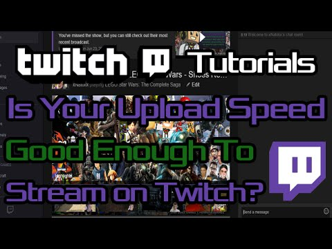 Is My Upload Speed Good Enough To Stream On Twitch? | Twitch Tutorials