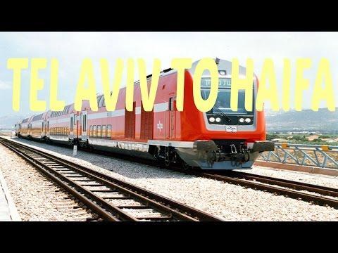 TEL AVIV TO HAIFA תל אביב לחיפה ברכבת