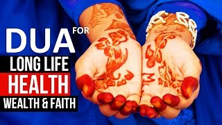 This Dua Will Give you Long Life With Health, Wealth & Faith Insha Allah ᴴᴰ - Dua for Everyday !
