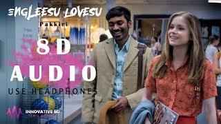 Engleesu Lovesu - Pakkiri | 8D AUDIO | Dhanush & Jonita Gandhi | Amit Trivedi