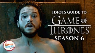 idiots guide to game of thrones season 6