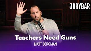 Teachers Having Guns - Matt Bergman