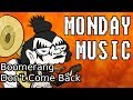 Monday Music Boomerang Don T Come Back
