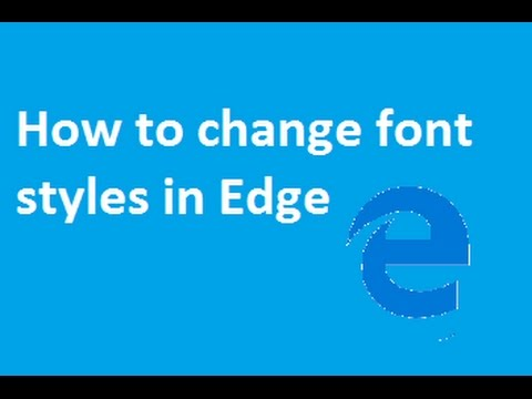 How to Change Font Styles in Edge Browser