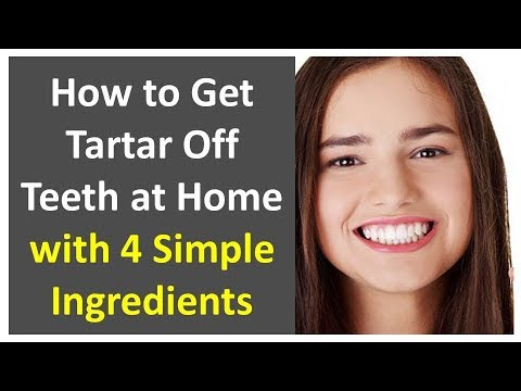 How to Get Tartar Off Teeth at Home with 4 Simple Ingredients