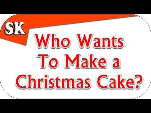 Who wants to make a Christmas Cake ?