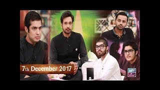 Salam Zindagi With Faysal Qureshi - Waseem Badami & Iqrar Ul Hassan - 7th December 2017