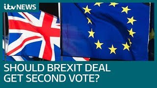 Will the Brexit deal get through - or should it go back to the people?  | ITV News