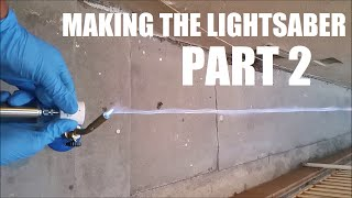 How to Make A Real Burning Lightsaber: Part 2