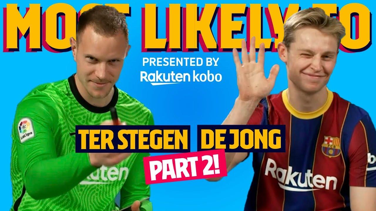 MOST LIKELY TO   Ter Stegen & De Jong PART 2