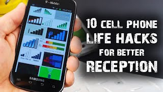 10 Cell Phone Life Hacks For Better Reception