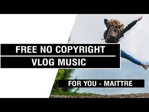 For You - MAITTRE [FREE No Copyright Vlog Music ]⚡🎧🔥