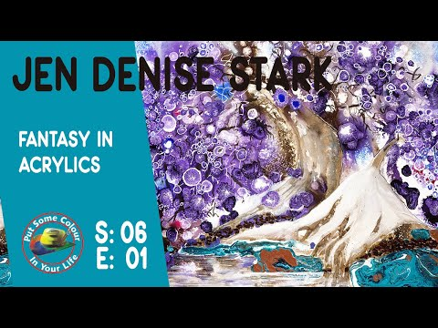 Art tips on How to Paint Fantasy in Acrylics with Jen Denise Stark on Colour In Your Life
