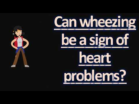 Can wheezing be a sign of heart problems ?  | FAQS for Health