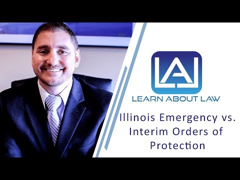 Illinois Emergency Orders of Protection and Illinois Interim Orders of Protection Explained