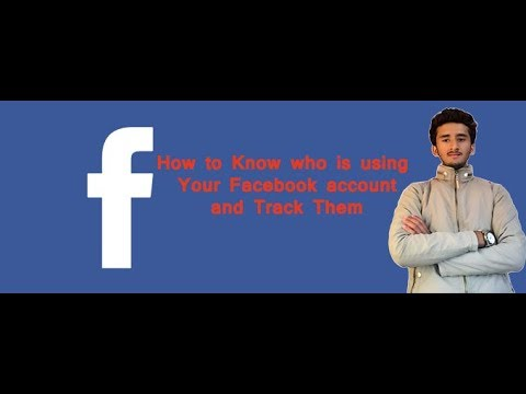 How to know Who is Using your Facebook Account and Track Them?