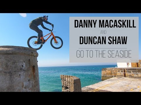 Danny MacAskill and Duncan Shaw go to the Seaside!