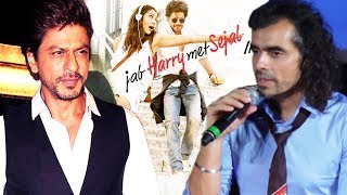 Imtiaz Ali REVEALS How Shah Rukh Khan Agreed For Jab Harry Met Sejal And It Will STUN You