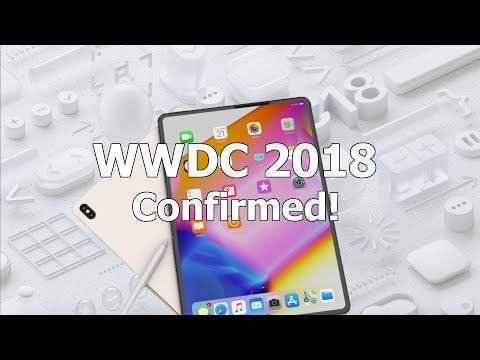 WWDC 2018 is Coming, New iPads, iOS 12 - What to Expect?