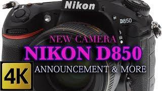 NIKON D820 CAMERA - ANNOUNCEMENT & MORE - SPECS