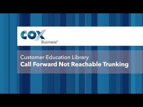 Cox Business - Call Forward Not Reachable Trunking