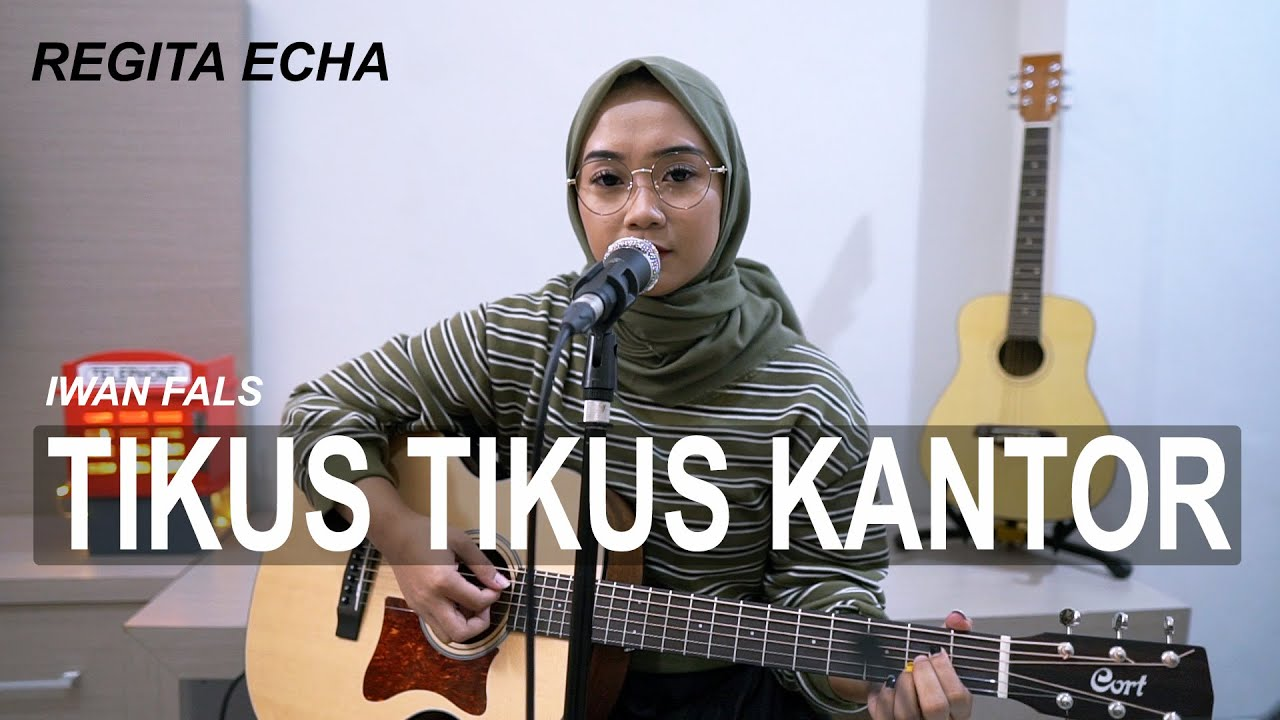 TIKUS TIKUS KANTOR - IWAN FALS COVER BY REGITA
