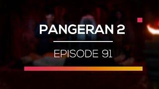 Pangeran 2 - Episode 91