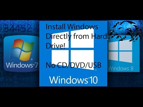 Install Windows directly from the Hard Drive - No CD/DVD/USB Needed