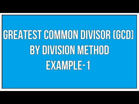 Find The Greatest Common Divisor (GCD) By Division Method Example - 1 / Maths Arithmetic