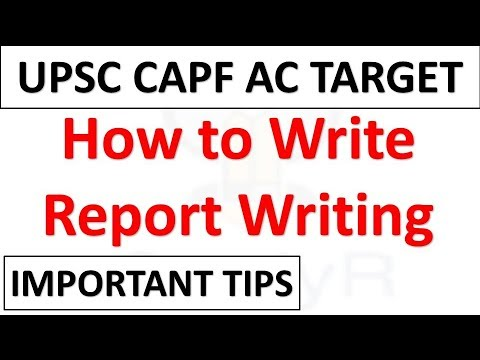 Report Writing Tips for UPSC CAPF Assistant Commandant Exam 2018