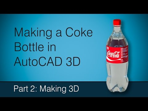 Making a Coke bottle in AutoCAD: Part 2 Making 3D
