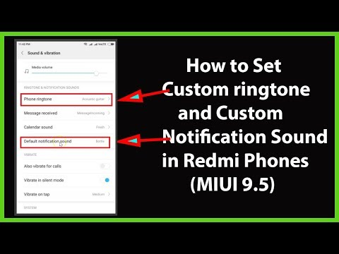 How to Set Custom Ringtone and Custom Notification Sound in Redmi Phones running MIUI 9.5?
