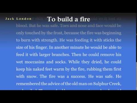 To Build a Fire - by Jack London