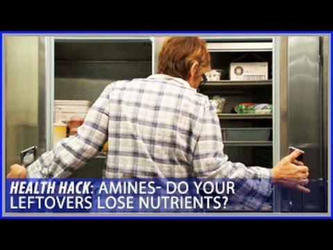 Amines   Do Leftovers Lose Nutrients: Health Hacks- Thomas DeLauer