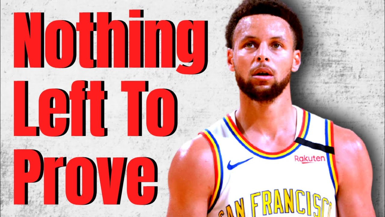 Stephen Curry Has Nothing Left To Prove