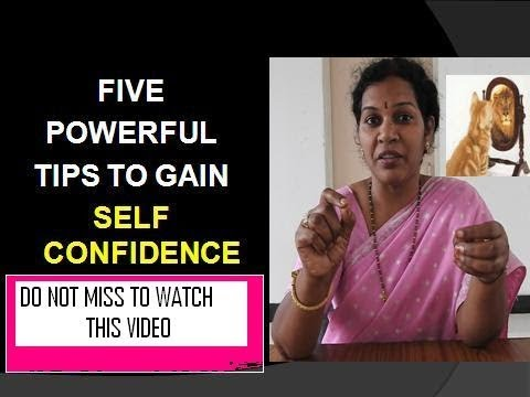 5 POWERFUL TIPS TO GAIN SELF CONFIDENCE