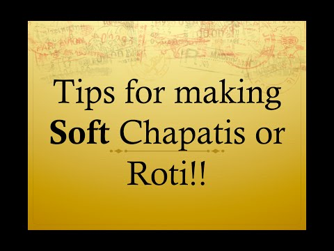 Tips for making Soft Chapatis or Roti!!