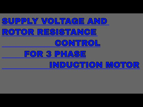 Supply Voltage and rotor resistance for speed control of 3 phase induction motor