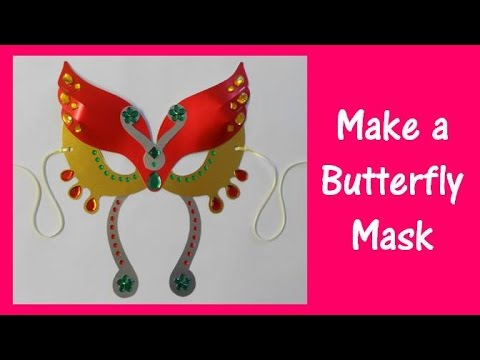 Arts and Crafts: How to make a Butterfly Mask.