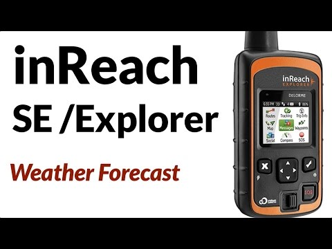 Garmin inReach SE / Explorer - Request Weather Forecast