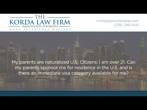 My parents are naturalized U.S. Citizens. I am over 21. Can my parents sponsor...