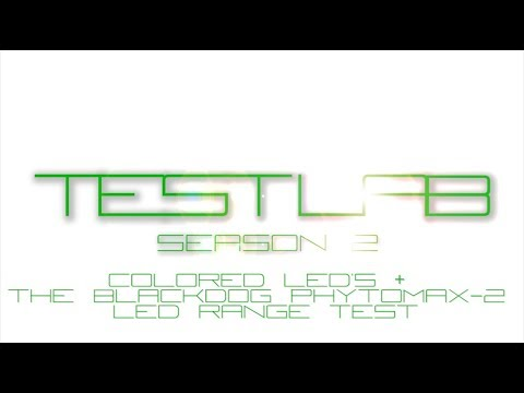 TESTLAB Season 2 Ep 5 | TESTLAB #14 | Colored LED Types &  Blackdog PHYTOMAX-2 LED Range Test