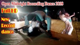 open midnight recording dance new 2018 / new stage recording dance / open stage dance
