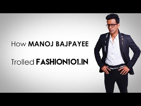 How Manoj Bajpayee Trolled Fashion101.in