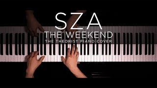 SZA - The Weekend   The Theorist Piano Cover